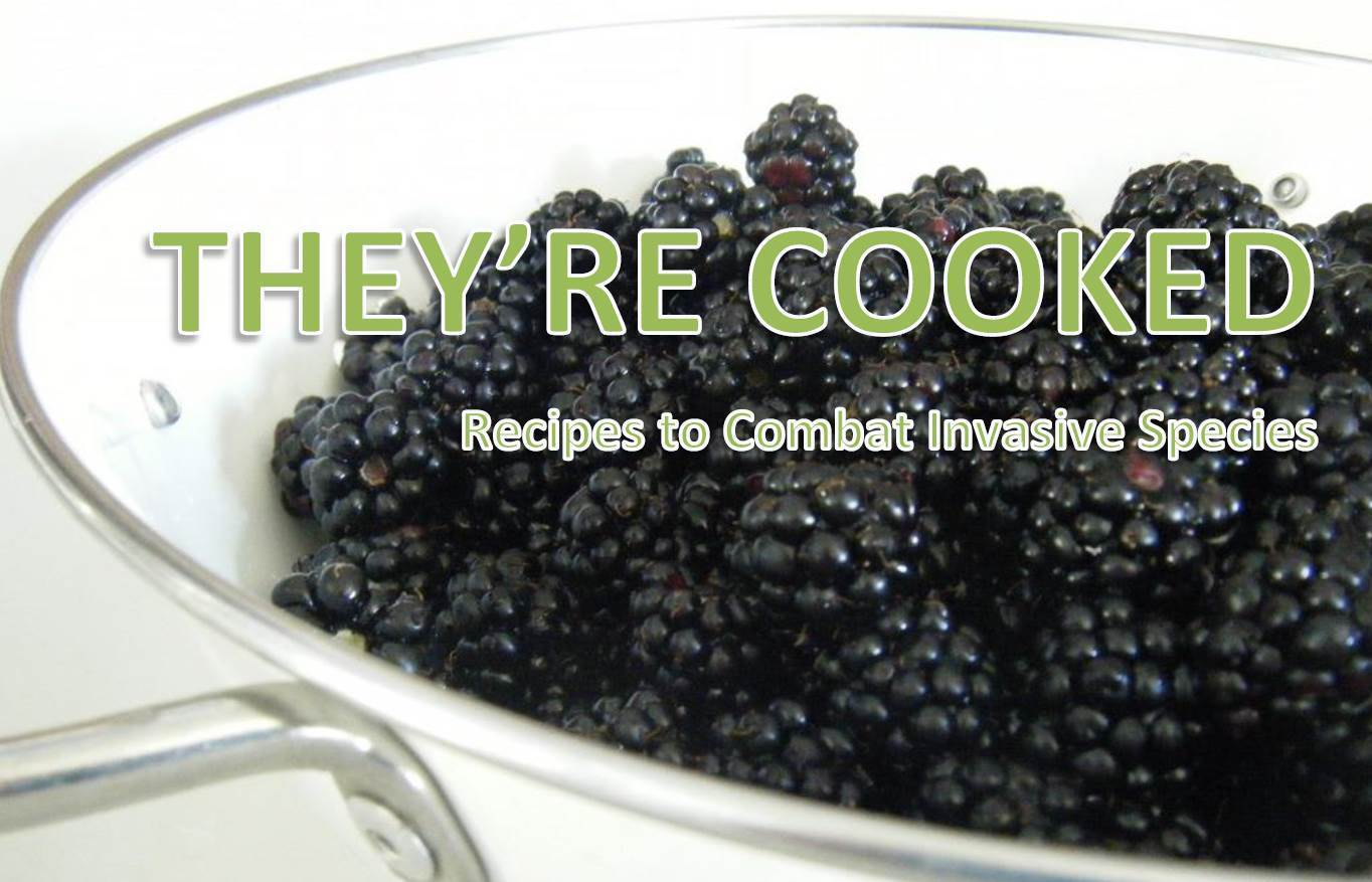 They're Cooked - Invasive Species Cookbook